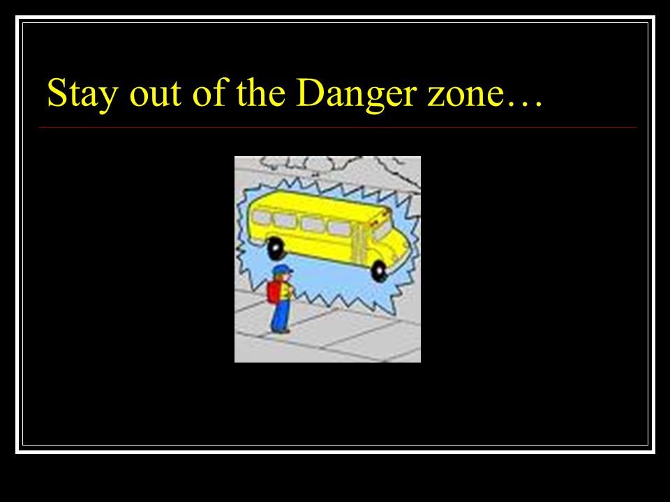 Stay out of the Danger zone…