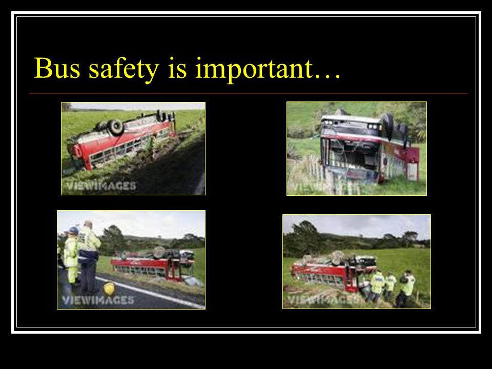 Bus safety is important…