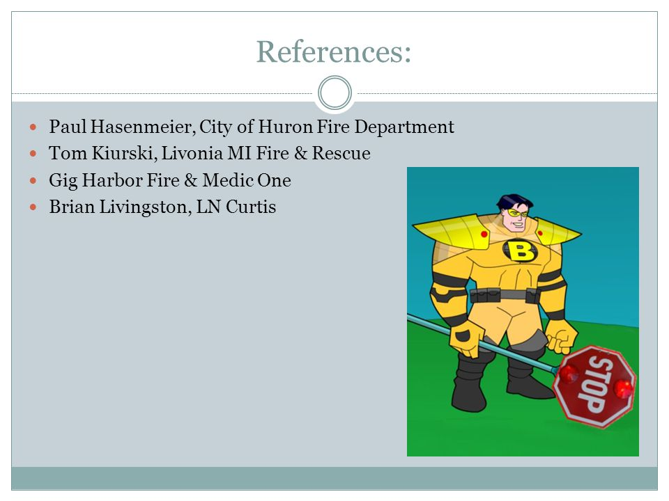 References: Paul Hasenmeier, City of Huron Fire Department