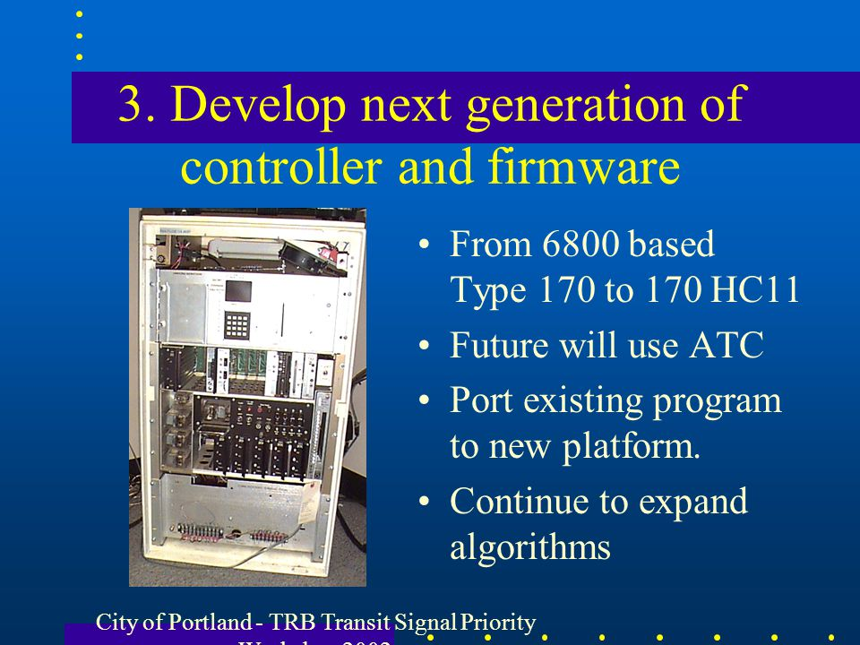 3. Develop next generation of controller and firmware