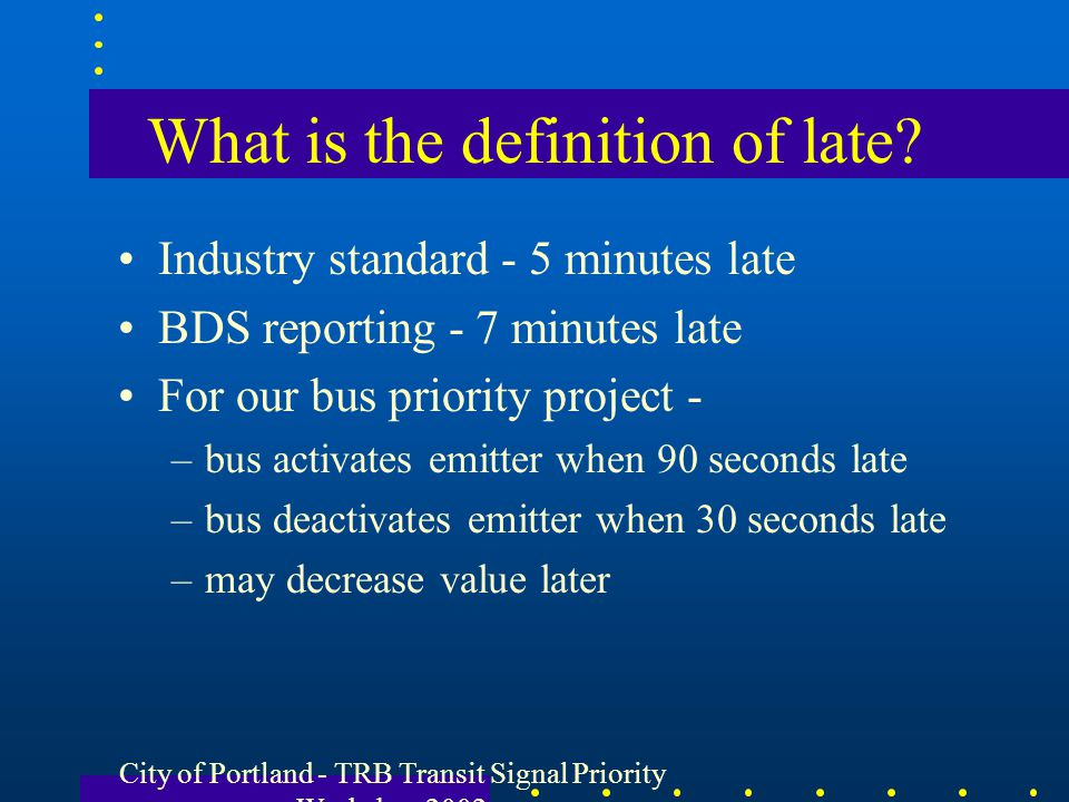 What is the definition of late