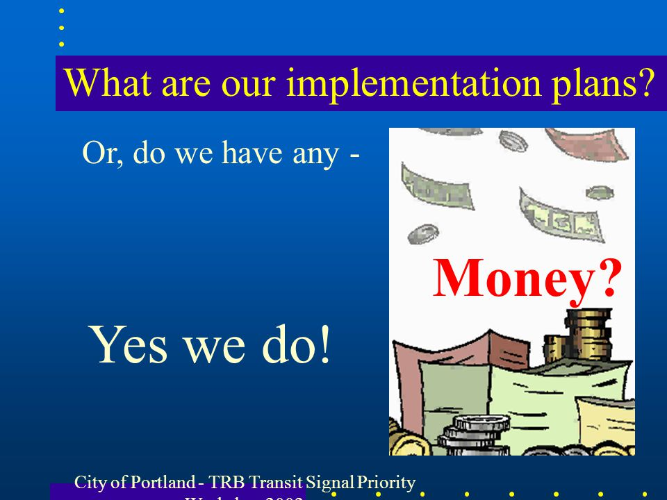 What are our implementation plans