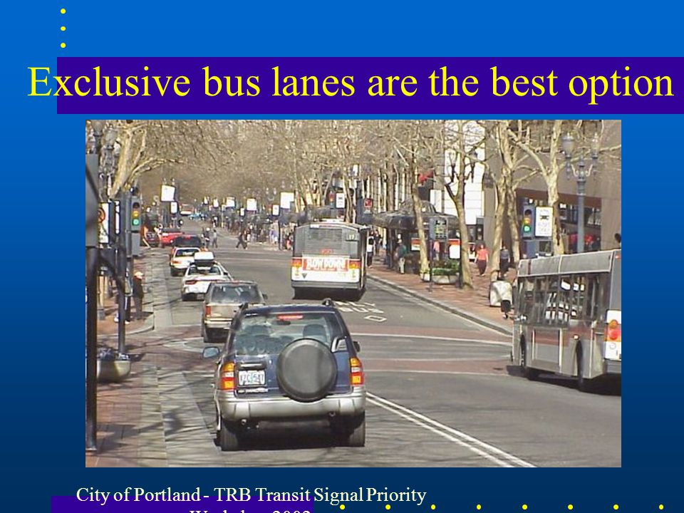 Exclusive bus lanes are the best option