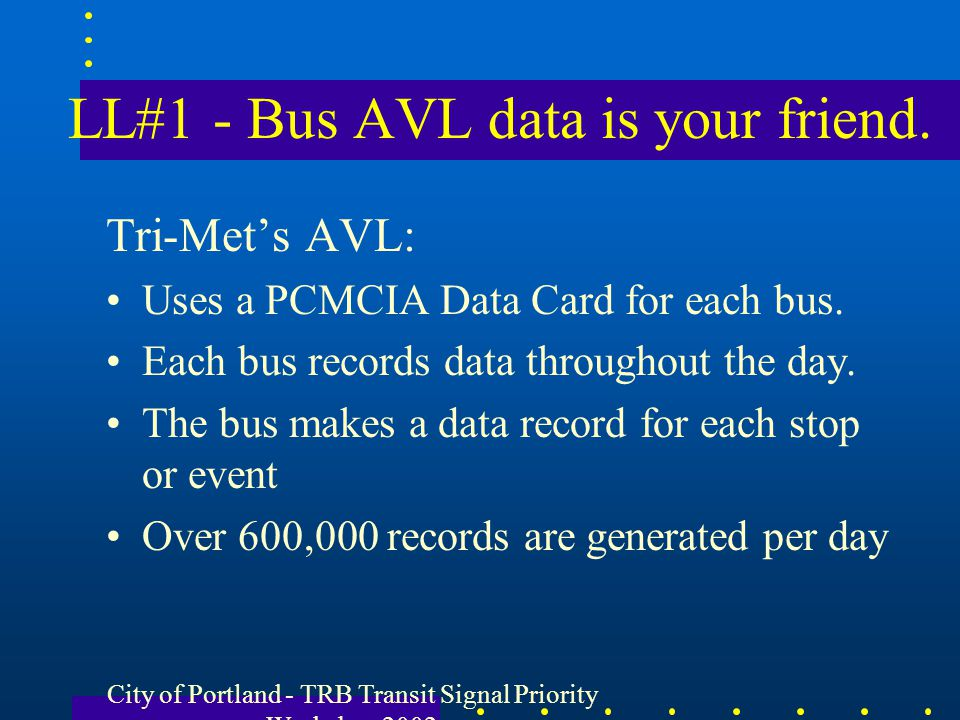 LL#1 - Bus AVL data is your friend.