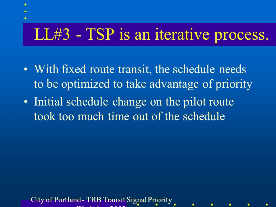 LL#3 - TSP is an iterative process.