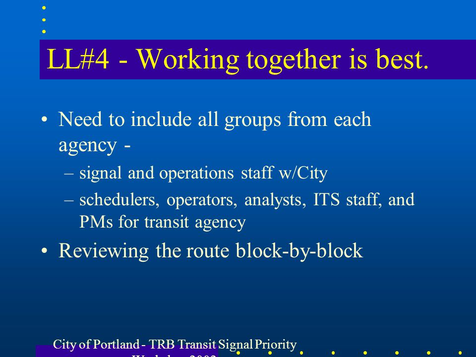 LL#4 - Working together is best.