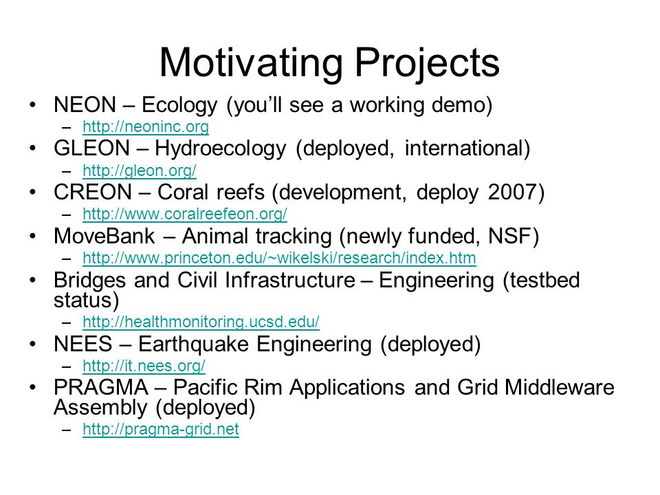 Motivating Projects NEON – Ecology (you'll see a working demo)