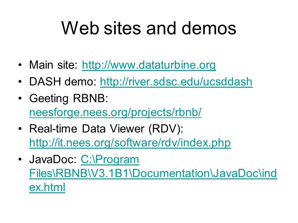 Web sites and demos Main site: http://www.dataturbine.org