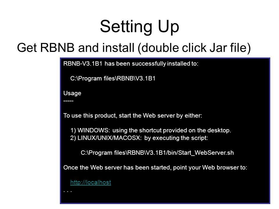 Setting Up Get RBNB and install (double click Jar file)