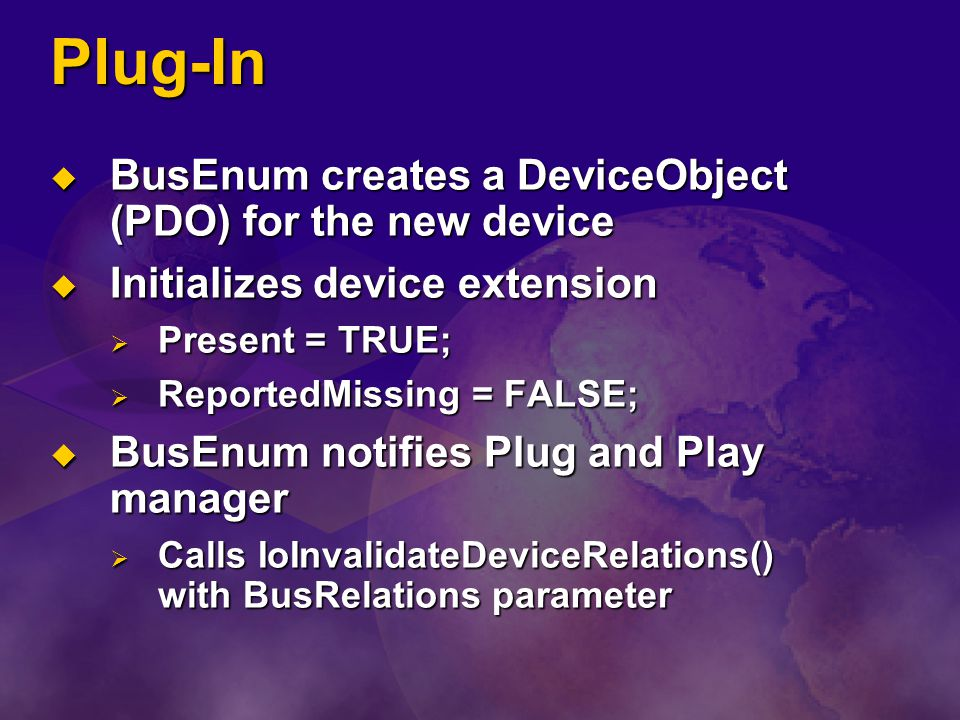 Plug-In BusEnum creates a DeviceObject (PDO) for the new device