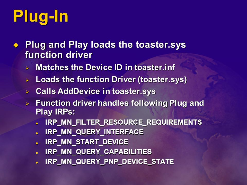 Plug-In Plug and Play loads the toaster.sys function driver