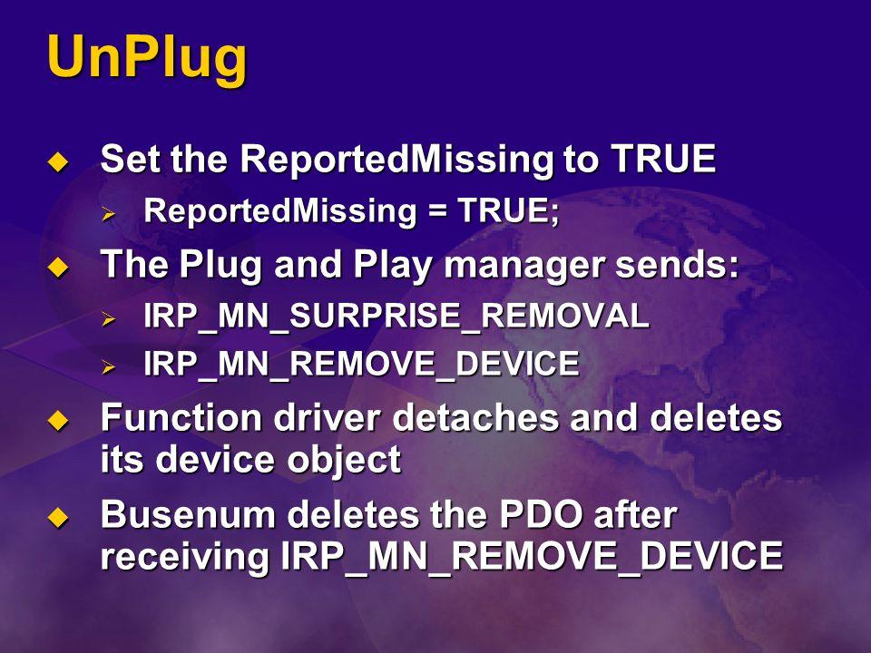 UnPlug Set the ReportedMissing to TRUE