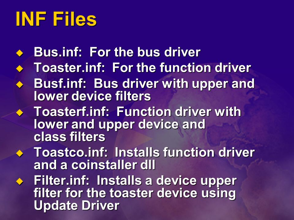 INF Files Bus.inf: For the bus driver
