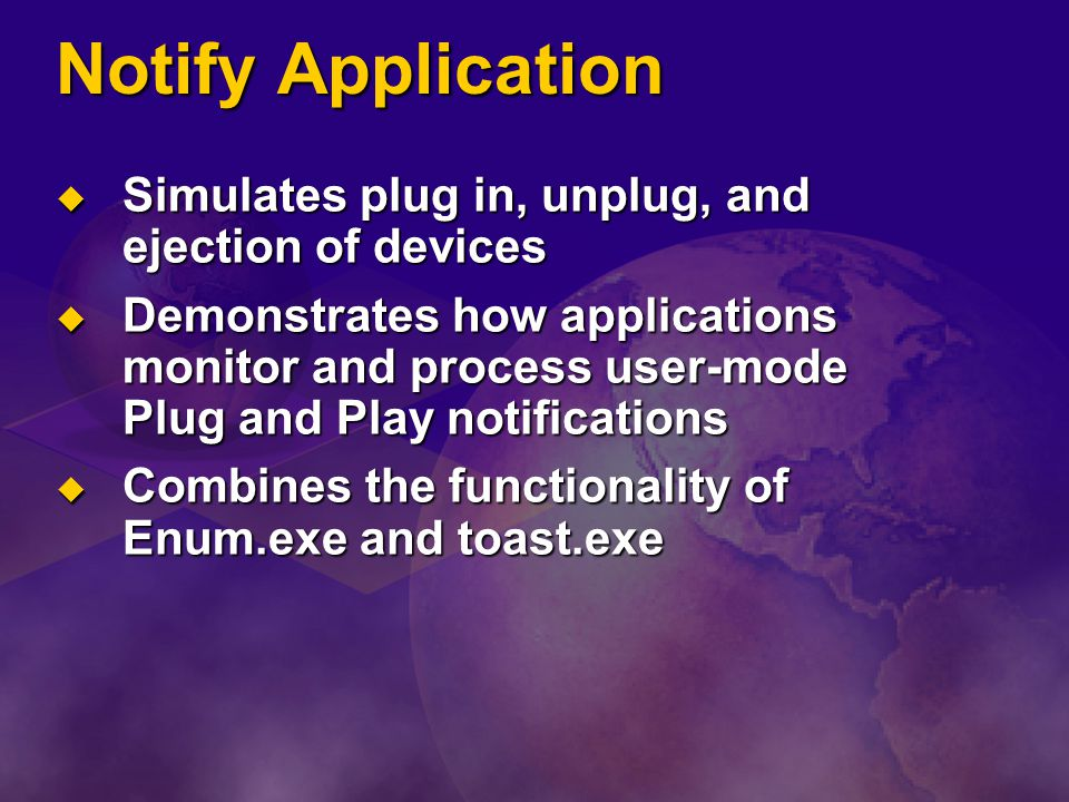 Notify Application Simulates plug in, unplug, and ejection of devices