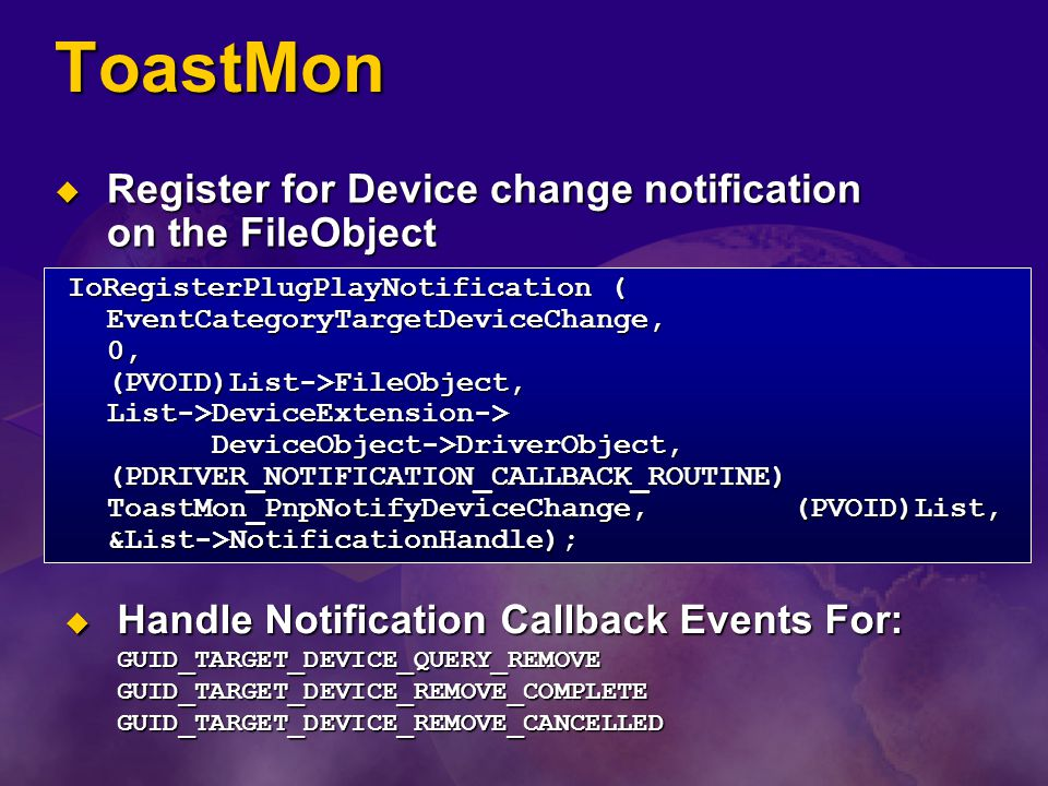 ToastMon Register for Device change notification on the FileObject