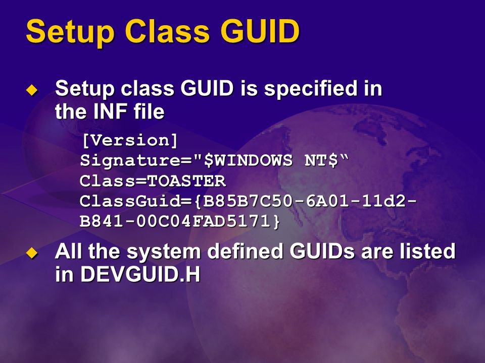 Setup Class GUID Setup class GUID is specified in the INF file