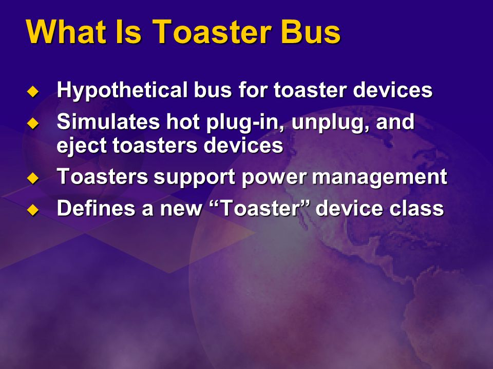 What Is Toaster Bus Hypothetical bus for toaster devices