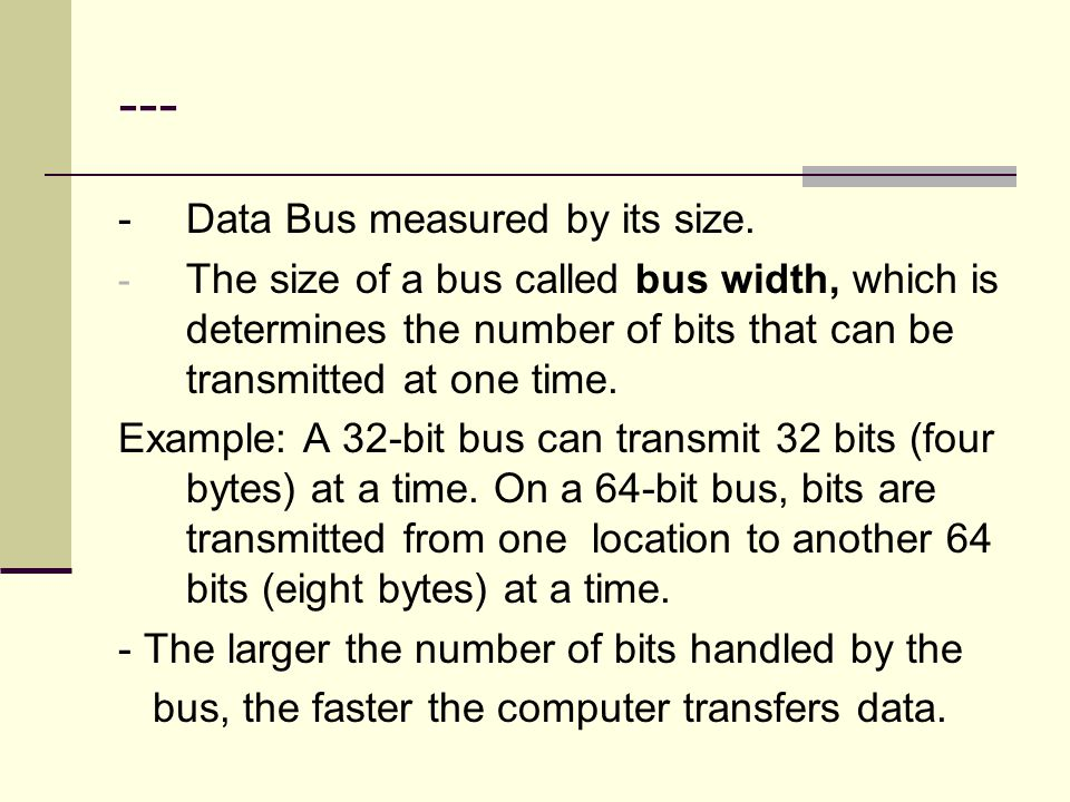 --- - Data Bus measured by its size.