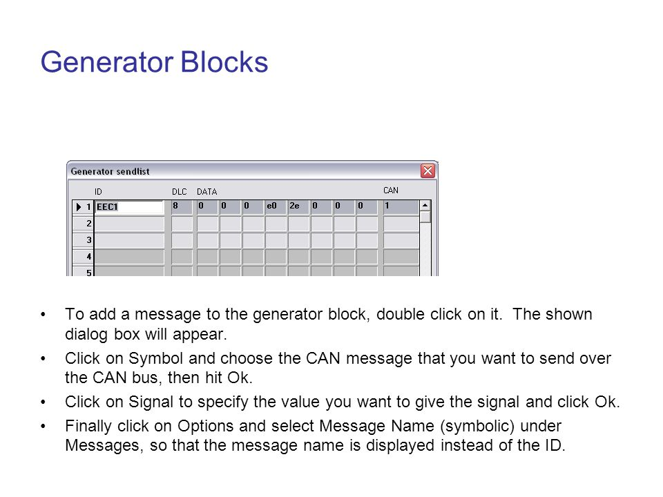 Generator Blocks To add a message to the generator block, double click on it. The shown dialog box will appear.