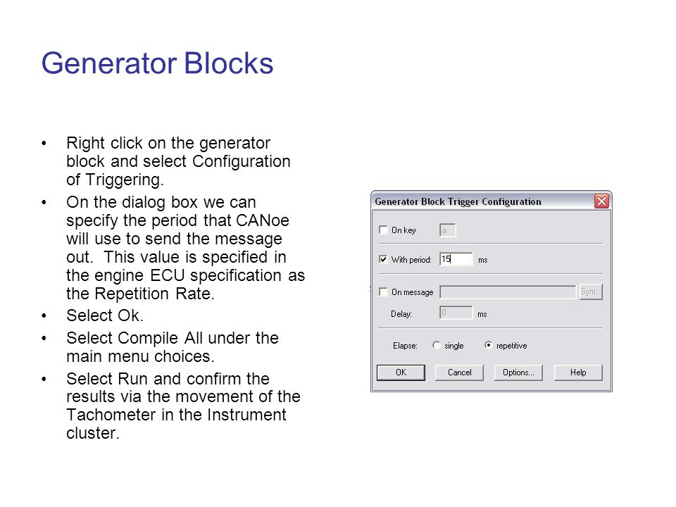 Generator Blocks Right click on the generator block and select Configuration of Triggering.