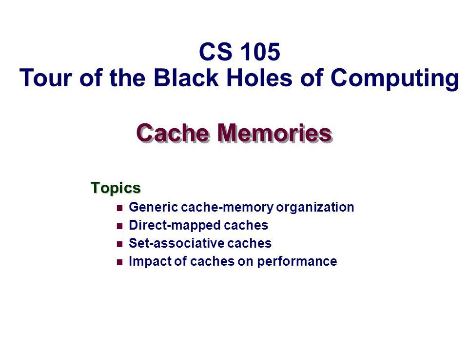 CS 105 Tour of the Black Holes of Computing