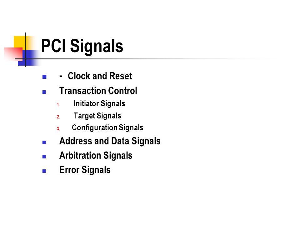 PCI Signals - Clock and Reset Transaction Control