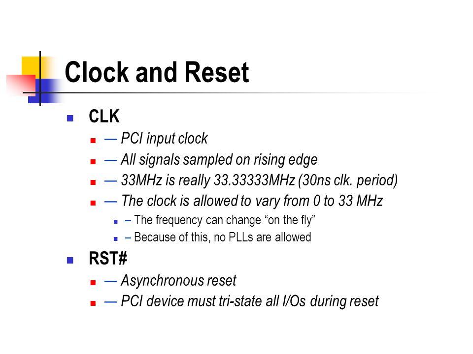 Clock and Reset CLK RST# — PCI input clock