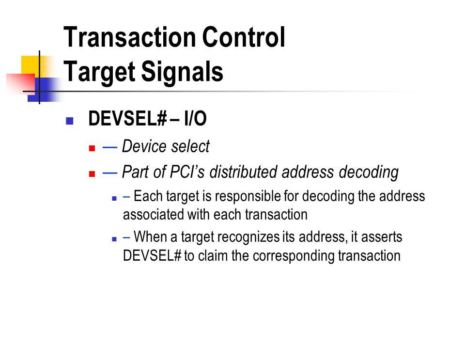 Transaction Control Target Signals