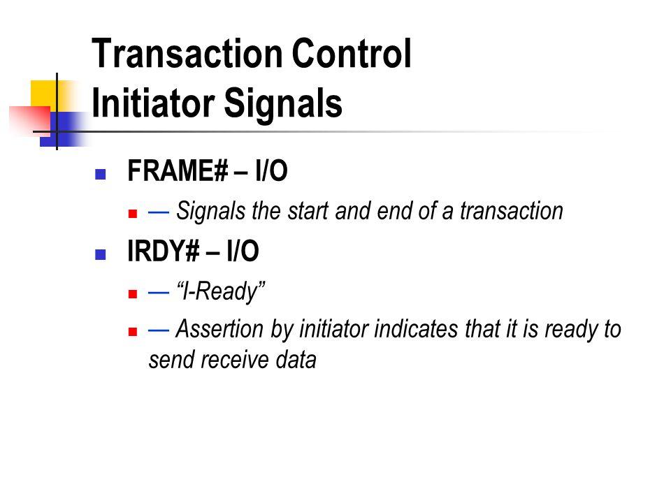 Transaction Control Initiator Signals