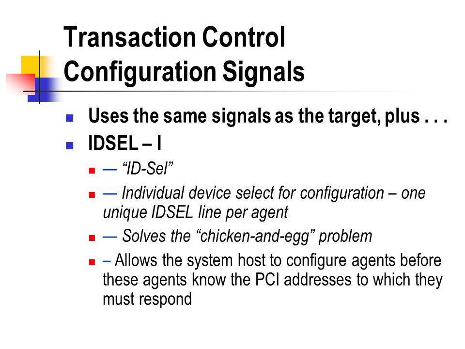 Transaction Control Configuration Signals