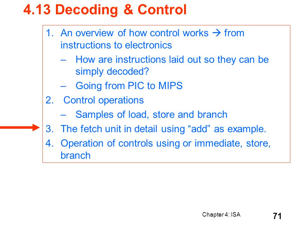 4.13 Decoding & Control An overview of how control works  from instructions to electronics.