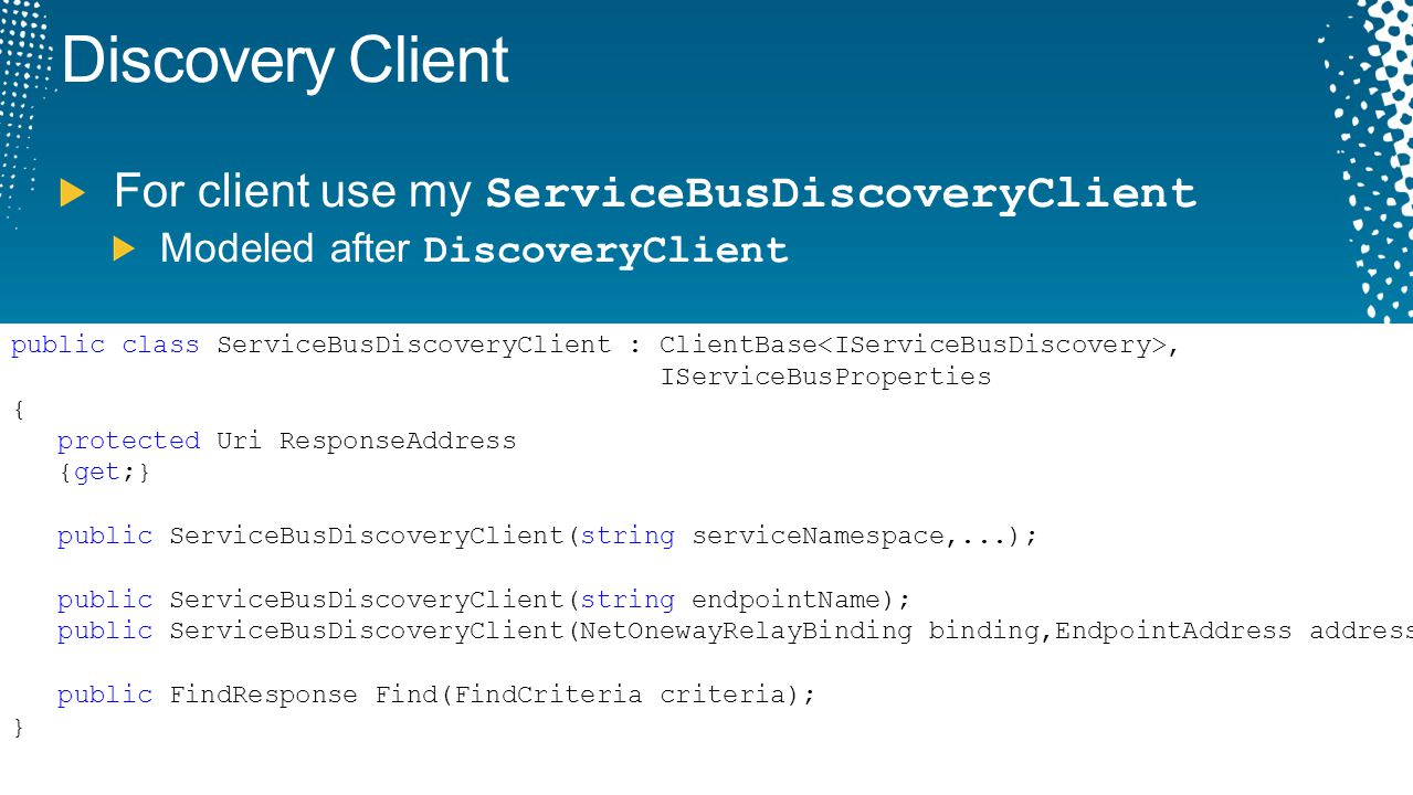 Discovery Client For client use my ServiceBusDiscoveryClient