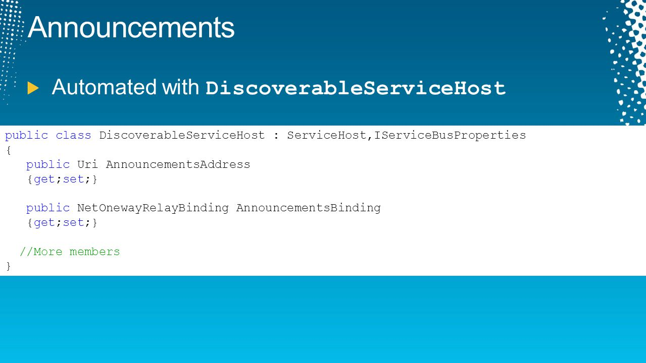 Announcements Automated with DiscoverableServiceHost