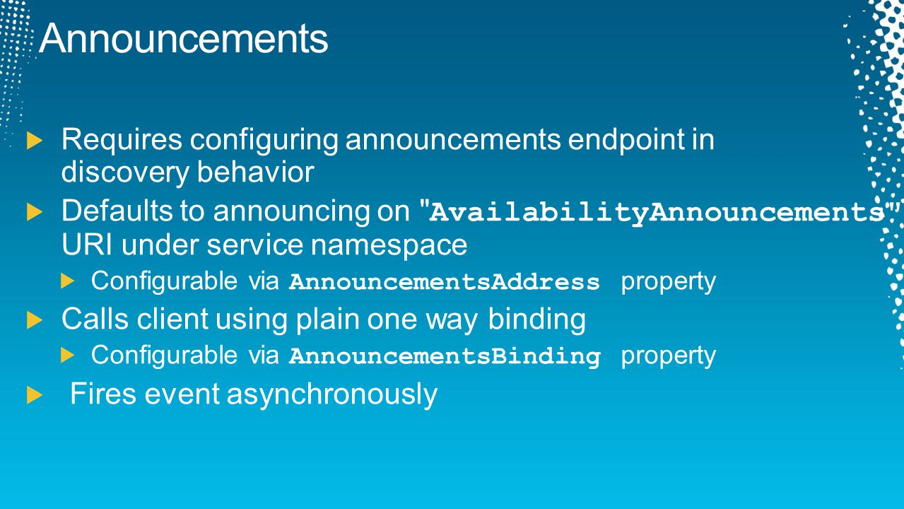 Announcements Requires configuring announcements endpoint in discovery behavior.