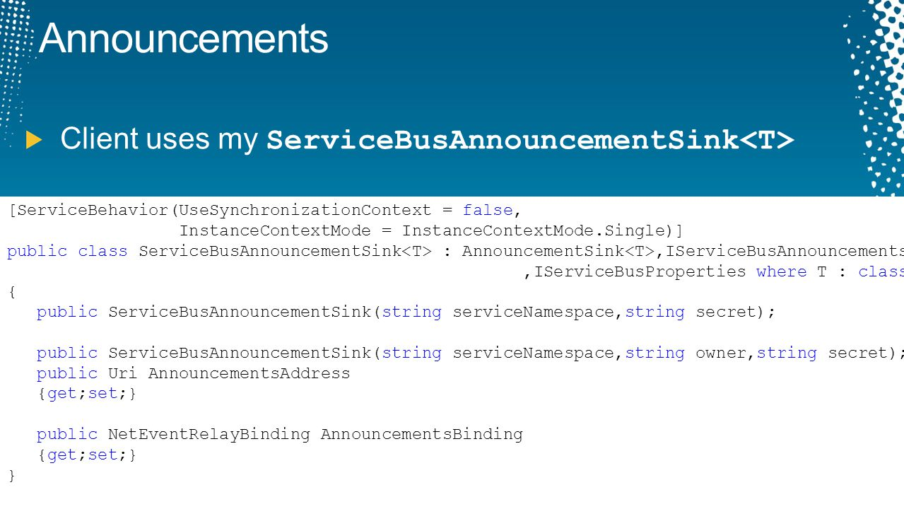 Announcements Client uses my ServiceBusAnnouncementSink<T>