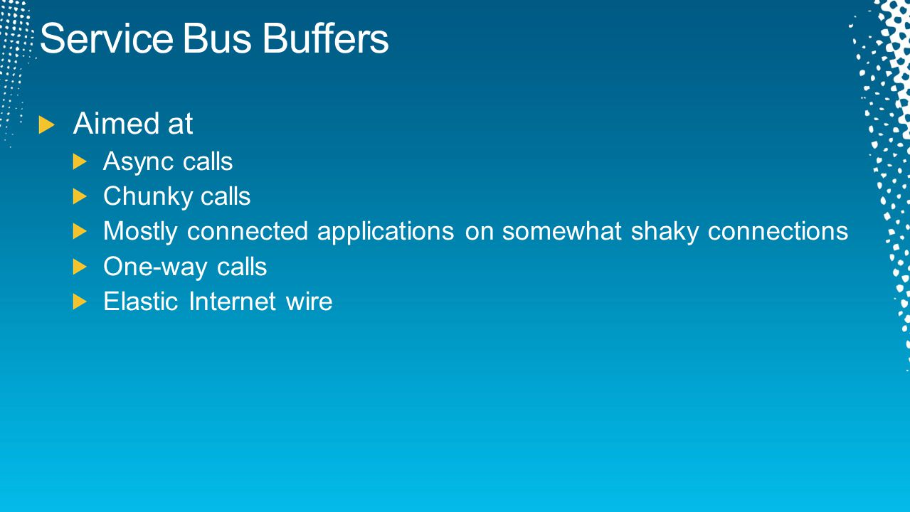 Service Bus Buffers Aimed at Async calls Chunky calls