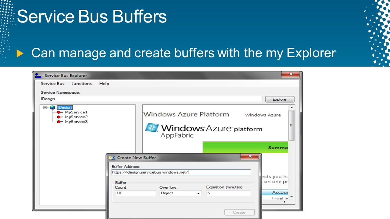 Service Bus Buffers Can manage and create buffers with the my Explorer