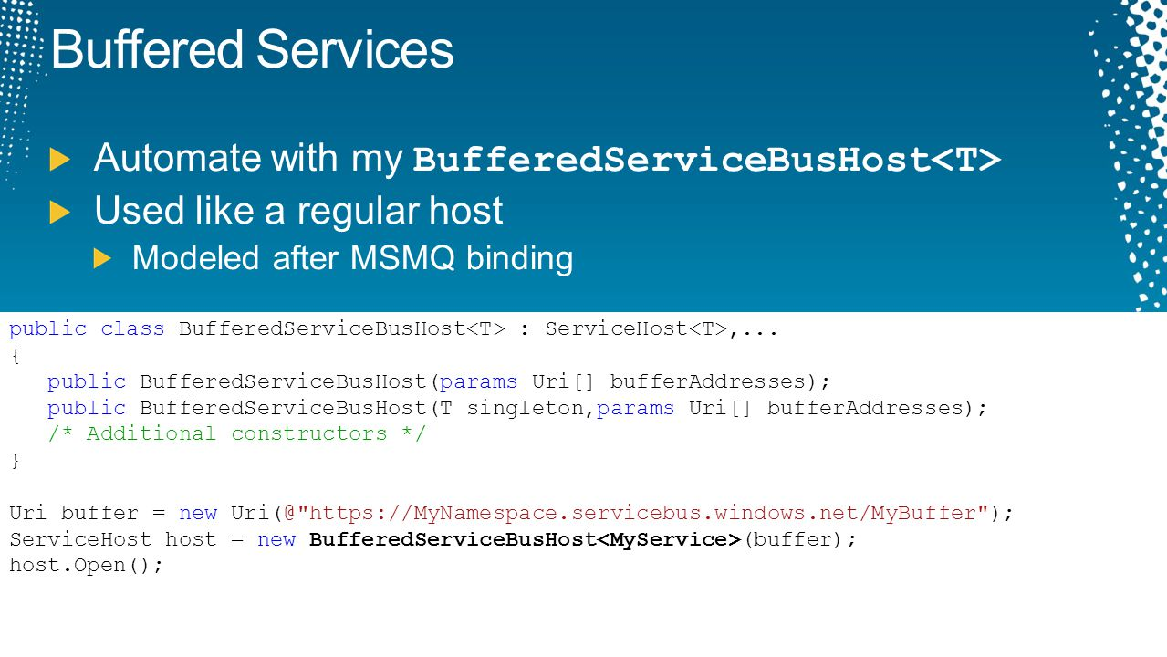 Buffered Services Automate with my BufferedServiceBusHost<T>