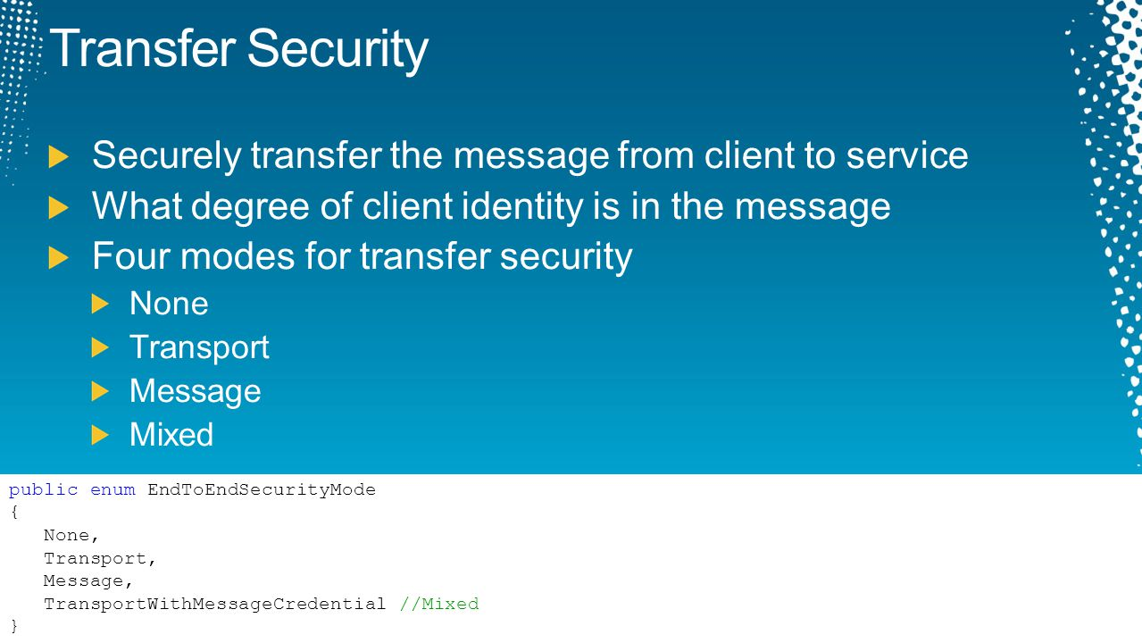 Transfer Security Securely transfer the message from client to service