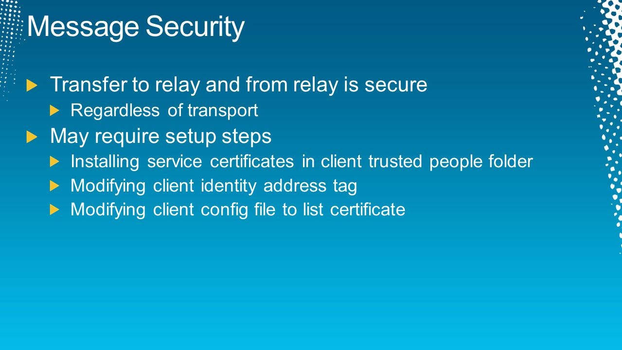 Message Security Transfer to relay and from relay is secure