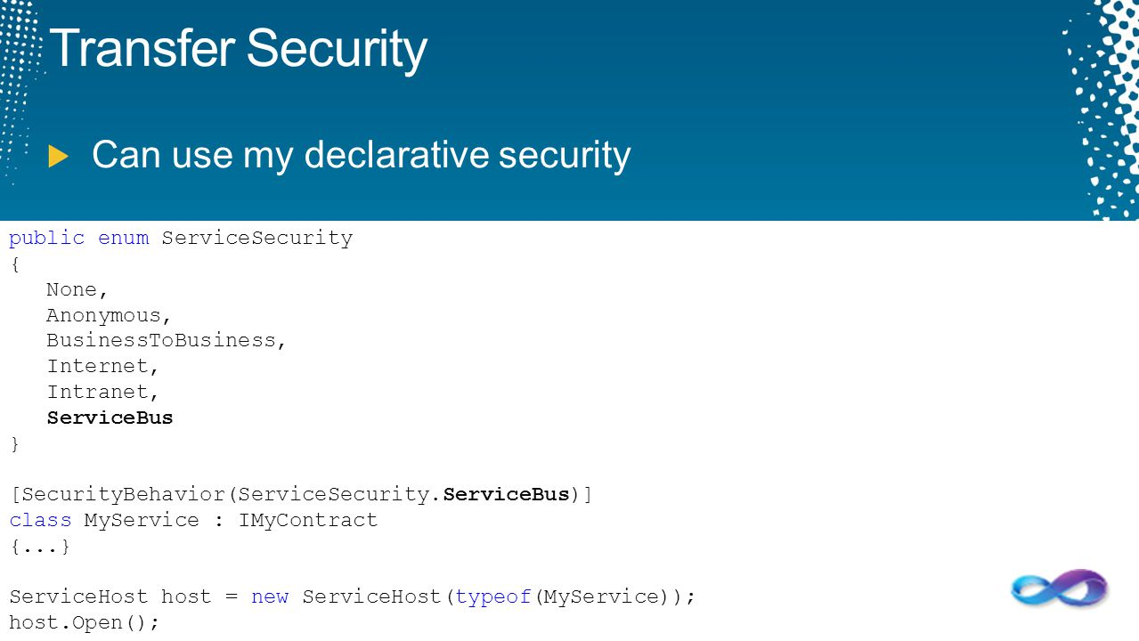Transfer Security Can use my declarative security