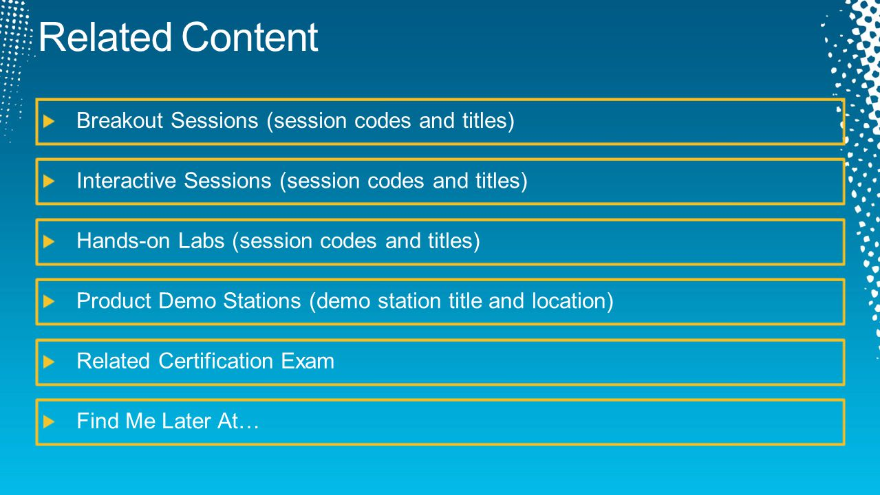 Related Content Breakout Sessions (session codes and titles)