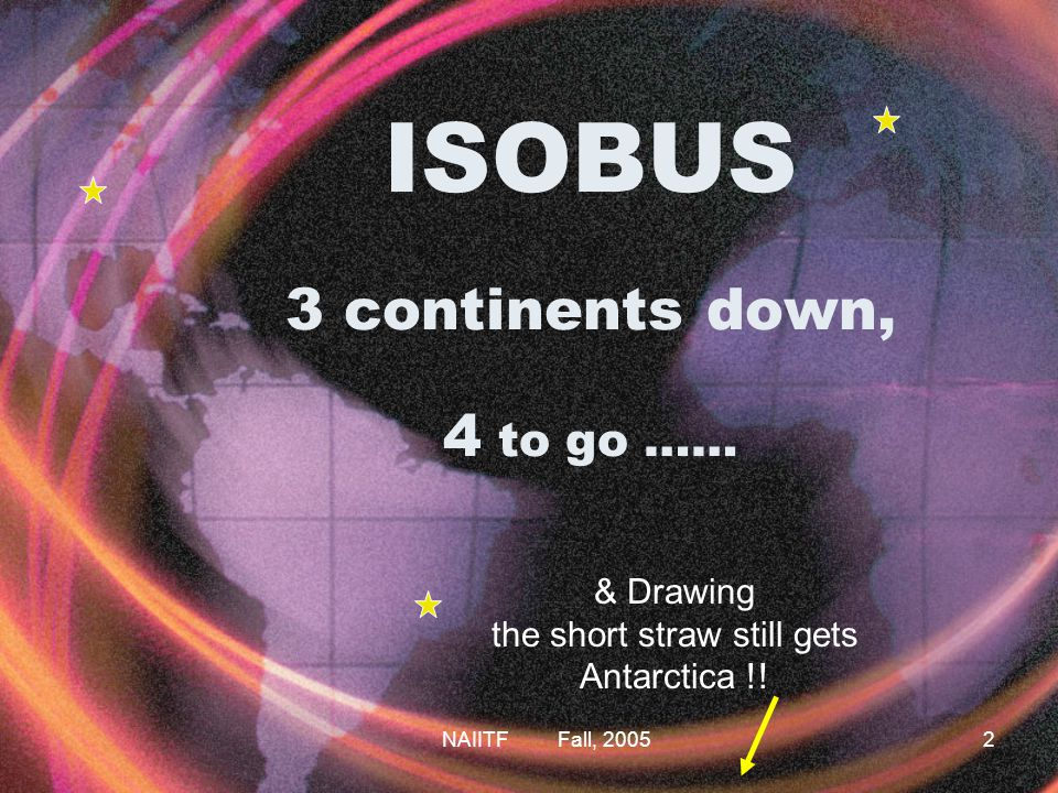 ISOBUS 3 continents down, 4 to go ……
