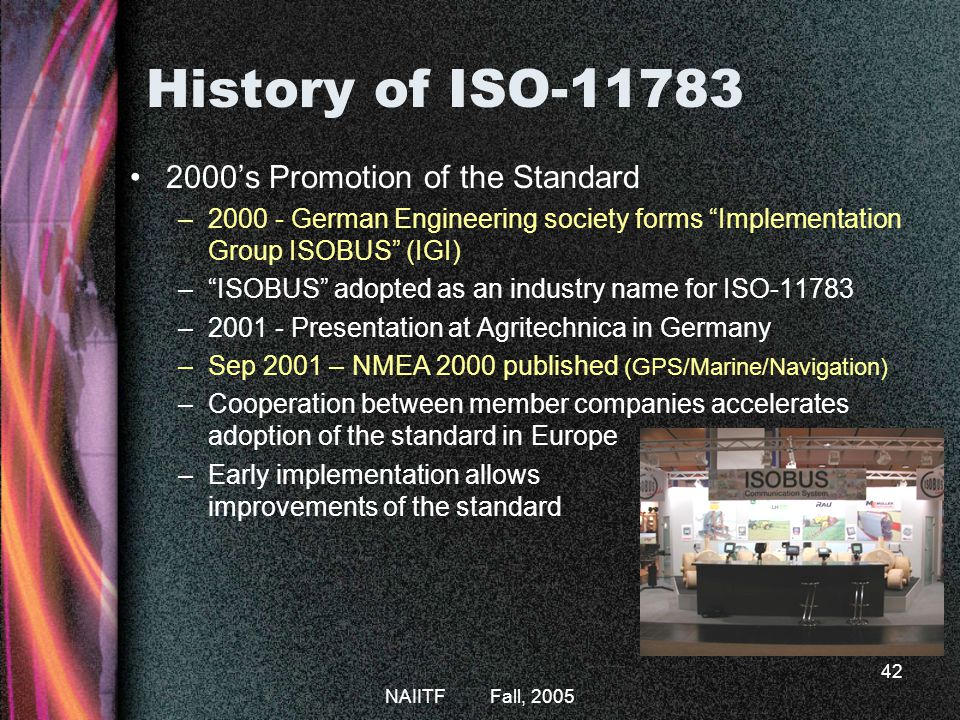 History of ISO-11783 2000's Promotion of the Standard