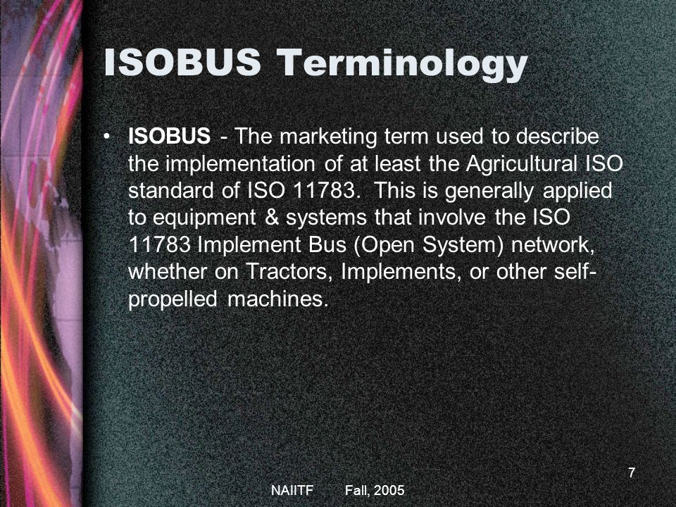 ISOBUS Fall, 2005. ISOBUS Terminology.