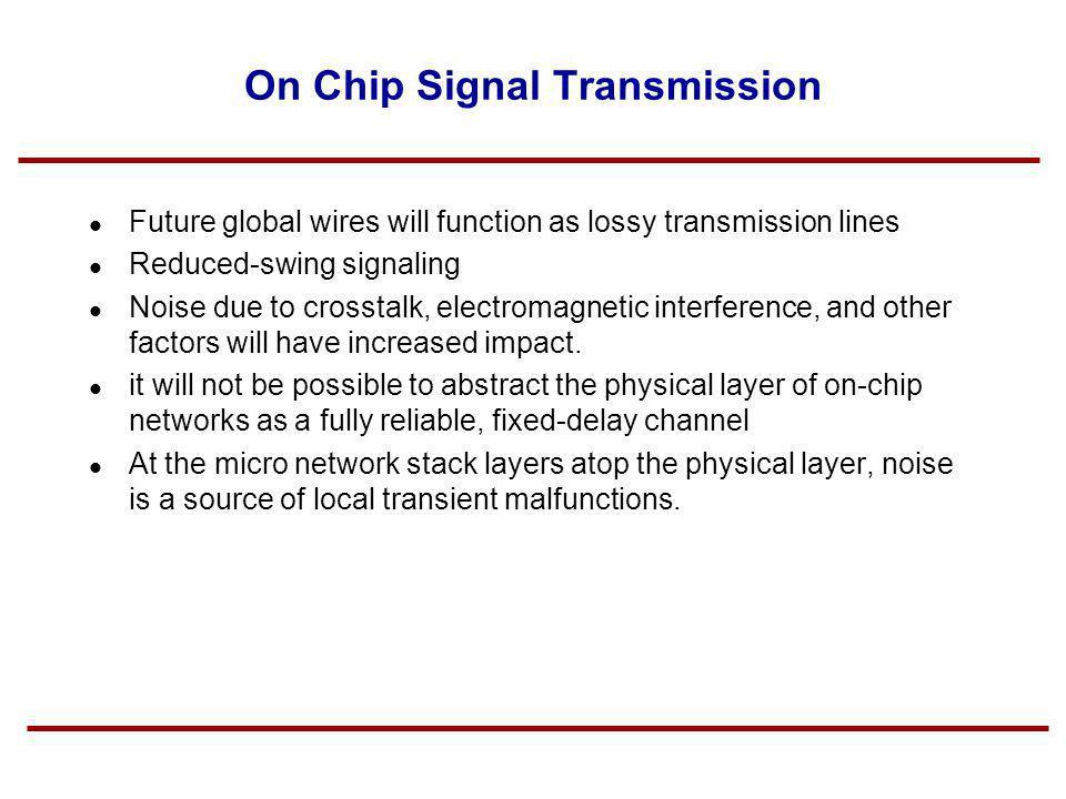 On Chip Signal Transmission