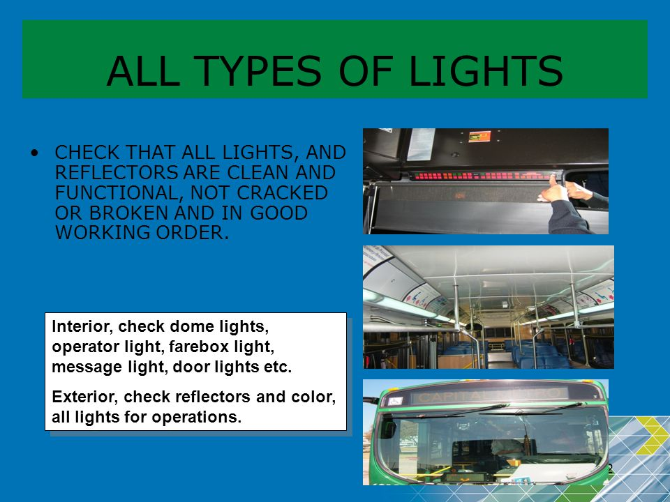 ALL TYPES OF LIGHTS CHECK THAT ALL LIGHTS, AND REFLECTORS ARE CLEAN AND FUNCTIONAL, NOT CRACKED OR BROKEN AND IN GOOD WORKING ORDER.