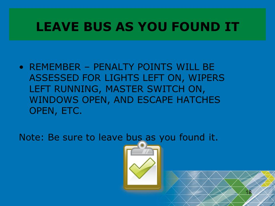 LEAVE BUS AS YOU FOUND IT