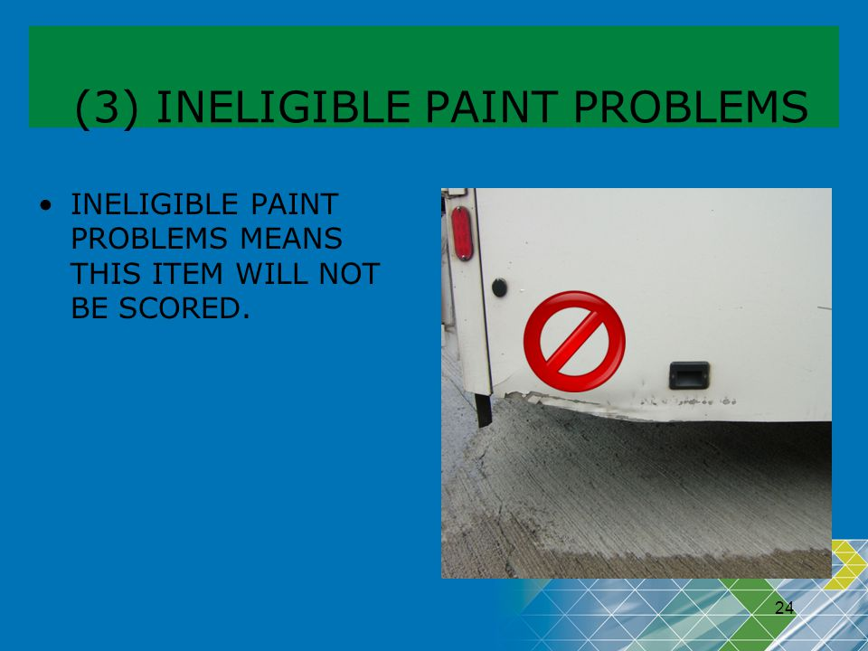 (3) INELIGIBLE PAINT PROBLEMS