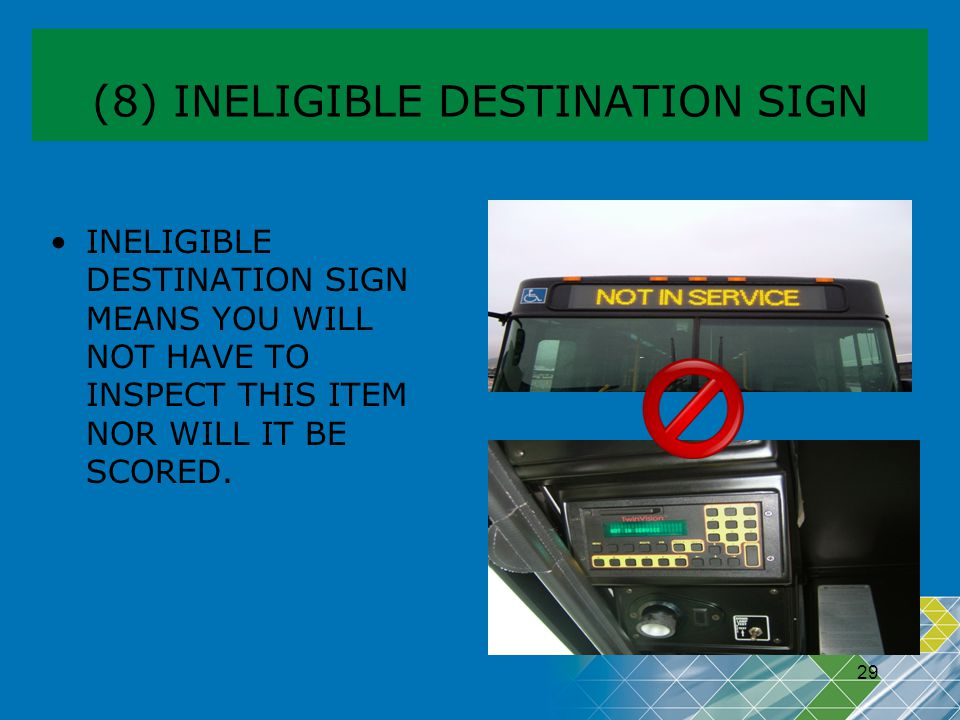 (8) INELIGIBLE DESTINATION SIGN